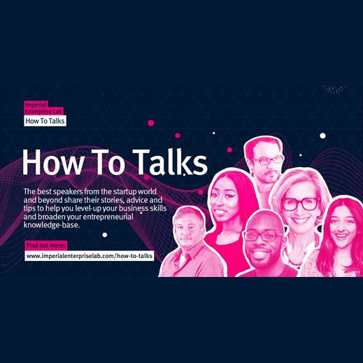 How To Talks | Imperial Enterprise Lab