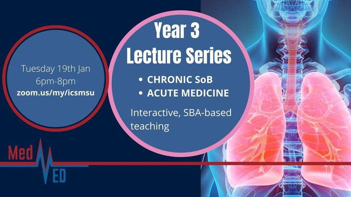Year 3 Lecture Series: Chronic SoB and Acute Medicine