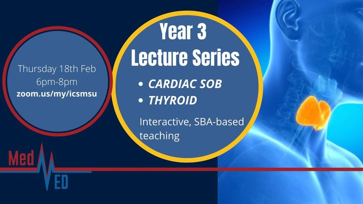Year 3 Lecture Series: Cardiac SoB and Thyroid