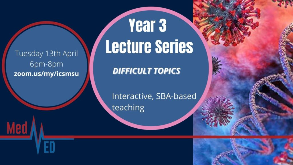 Year 3 Lecture Series: Revision of Difficult Topics!